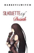 Silhouette of Death by DarkEviLwitch