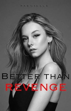 Better Than Revenge by kaenielle