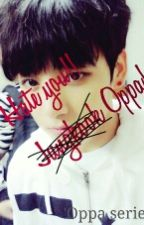 Hate You! Jungkook Oppa! [oppa series] by CHOco_KikiKYU