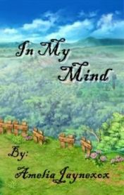 In My Mind by AmeliaJaynexox