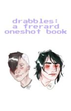 DRABBLES (frerard oneshots) by dangergays