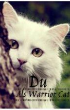 Du als Warrior Cat by Baily3103