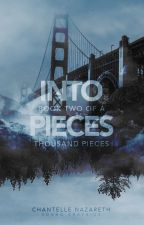 Into Pieces (Book 2) ✓ by Cocolava
