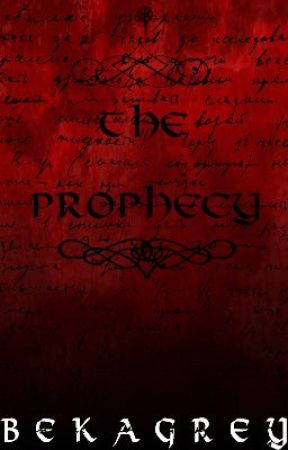 The Prophecy by BekaGrey