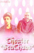 Cheater - *SeaChaos* (editing) by mistahlia