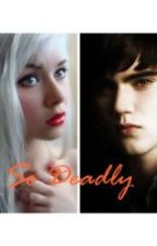 So Deadly by mariawebstrange