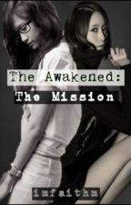 The Awakened: The Mission by imfaithm