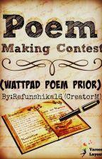 POEM MAKING CONTEST (Wattpad Poem Prior) by Refunshika16