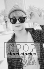 Kpop: Short Stories (Requests Open) by lowqualityseungkwan