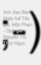 Ánh Sao Ban Ngày full Tác giả: Mộc Phạn. - Dịch giả: Nguyễn Thị Thúy Ngọc. by linkin_toxik