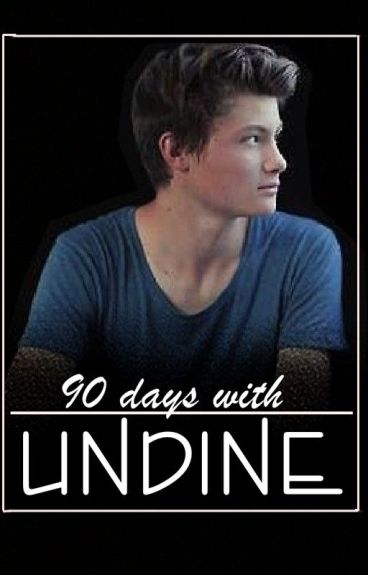 90 days with undine ♥  Dner