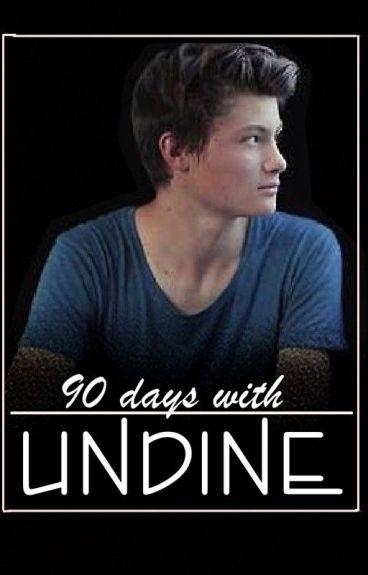90 days with undine ♥  Dner