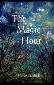 The Magic Hour by reginac7