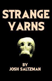 Strange Yarns by JoshSaltzman