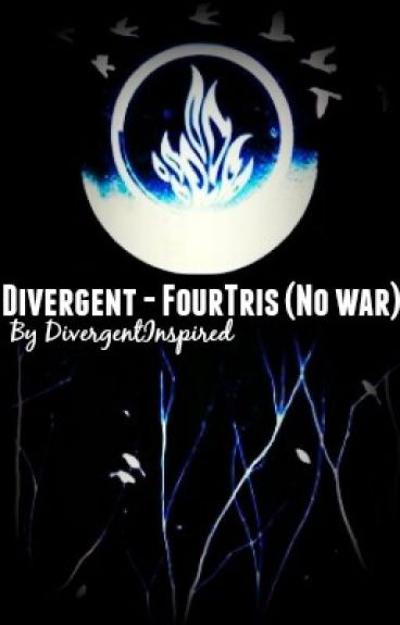 Divergent - FourTris (No war)