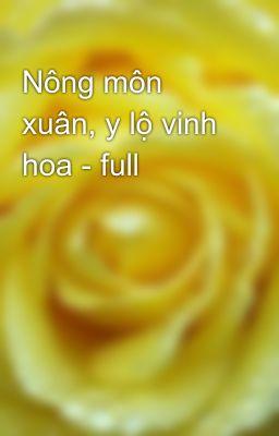Nông môn xuân, y lộ vinh hoa - full