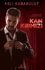 KAN KIRMIZI (BASILI ESER ~ RAFLARDA) by LittleRoseTree