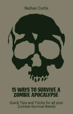 15 Ways to Survive a Zombie Apocalypse by NateTheSinger