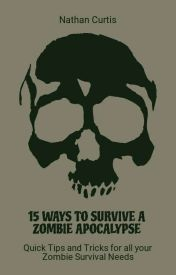 15 Ways to Survive a Zombie Apocalypse by Isiff_Gaming