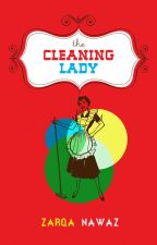 The Cleaning Lady by ZarqaNawaz