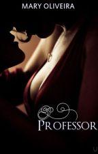 O Professor by MarielySantos