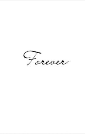 Forever (One Shot Story) by sassykhaleesi