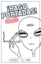 ¡Hago Portadas! | PARTE 1. by IvonneGlynn