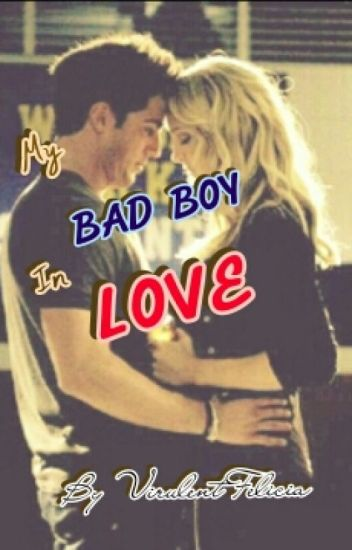 My BAD BOY in LOVE ✔️