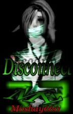 Disconnect Me (Ben Drowned Romance) by Moshay660