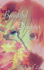 Beautiful Disaster- a Naruto fanfiction by Babywolf-Lover