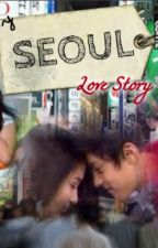 My SEOUL Love Story by xoxosaranghaeyo