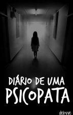 Diário de uma psicopata - #wattys2015 by debyye