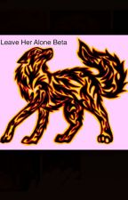 Leave her alone Beta by AnnieHein