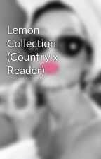 Lemon Collection (Country x Reader) by missvolleystar