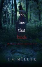 The Line That Binds by JMMillerbooks