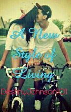 A New Style of Living by DestinyJohnson101