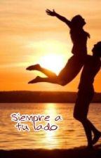 Siempre a tu lado (COMPLETA) by Jeflo02