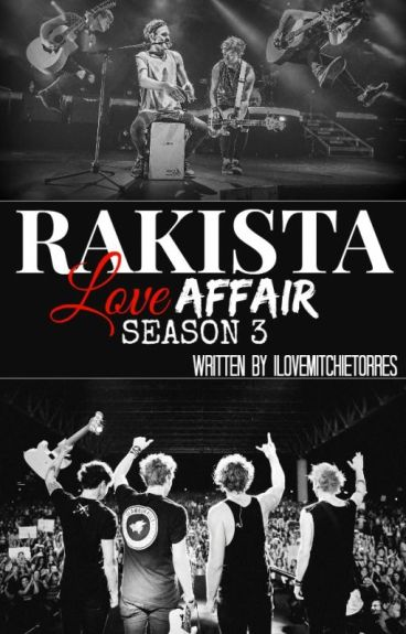 RAKISTA Love Affair Season 3 /5SOSxTheVamps FF/
