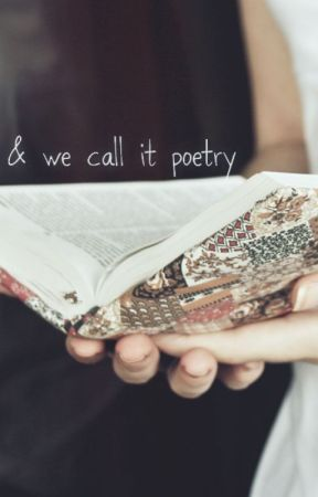& we call it poetry by SilentDream