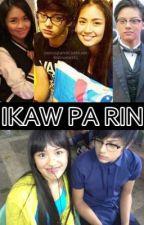 Ikaw Pa Rin [MNYOD Sequel] by CaraMariaUna
