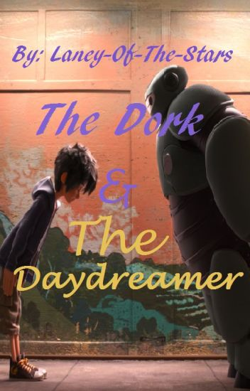 The Dork & The Daydreamer (Hiro x Reader)