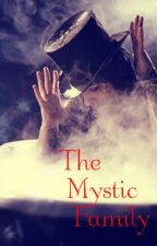 The Mystic Family (Sequel to The Mystic's Daughter) by TinaLuvsPurdy