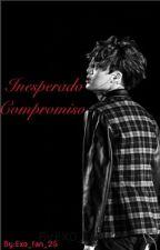 Inesperado conpromiso by EXO_FAN_25