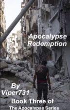 Apocalypse Redemption by Viper731