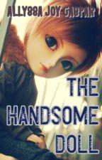 THE HANDSOME DOLL by AllyssaTheStrange