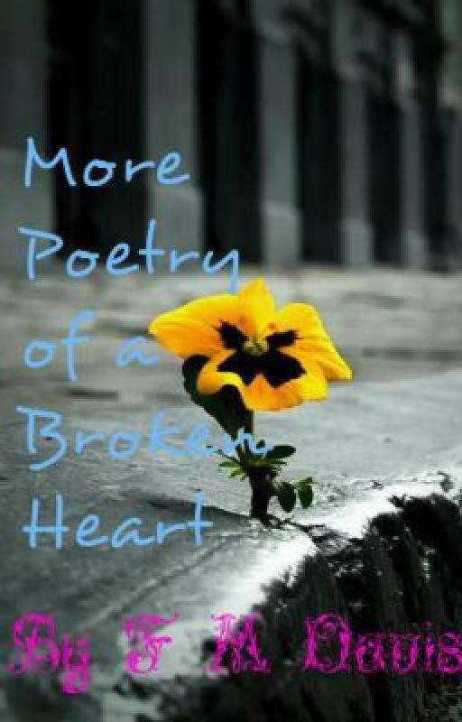 More Poetry for The Broken Heart by FMDavis