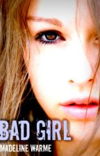 Bad Girl by MadelineWarme