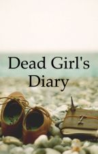Dead Girl's Diary by thewritinqueen