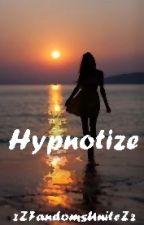 Hypnotize by zZFandomsUniteZz