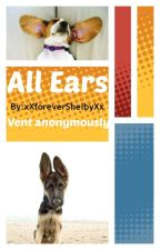 All Ears *NEED SUBMISSIONS* by xXforeverShelbyXx
